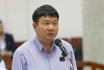 Ông Đinh La Thăng bị đề nghị từ 18 - 19 năm tù giam