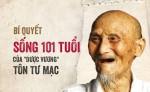 'Dược vương' sống 101 tuổi nhờ 10 bí quyết giản dị mà đẳng cấp: Mỗi điều đều đáng tâm đắc