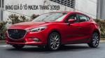 Bảng giá xe ô tô Mazda mới nhất tháng 3/2019