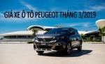 Bảng giá xe ô tô Peugeot tại Việt Nam tháng 03/2019