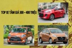 Top xe tầm giá 300 - 400 triệu đồng nên mua nhất thời điểm này