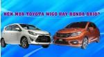 Chênh 43 triệu đồng, nên mua Toyota Wigo hay Honda Brio?