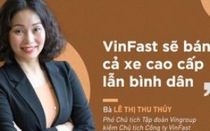 """Hồ sơ """"khủng"""" của nữ chủ tịch VinFast Lê Thị Thu Thủy"""