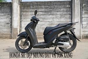 Honda SH: Đẹp nhưng đắt, 'ngốn xăng' và luôn 'đội giá' vài chục triệu đồng